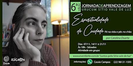 Espiritualidade do Cuidado  com Carolina Duarte ingressos