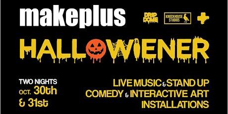 MAKEPLUS HALLOWIENER | October 30 - 31 tickets