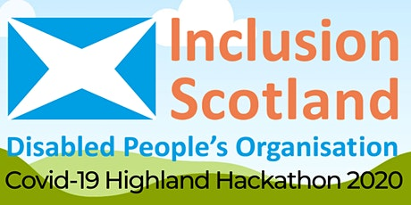 Inclusion Scotland Disabled People's Covid-19 Highland Hackathon 2020 tickets