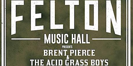 Brent Pierce & The Acid Grass Boys (Dinner & Show - No Cover) tickets