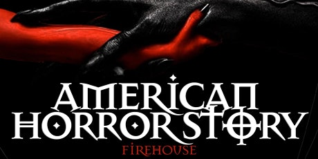 AMERICAN HORROR STORY: FIREHOUSE tickets
