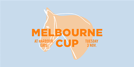 Melbourne Cup at Harbour Eats tickets