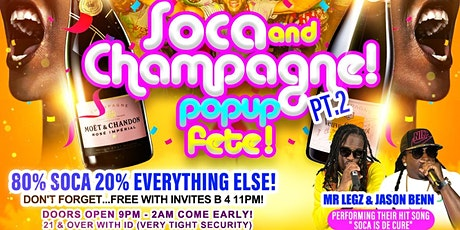 SOCA AND CHAMPAGNE PT.2 POP UP FETE tickets