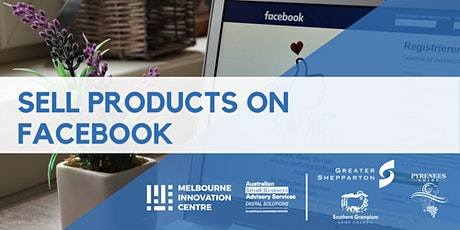 Sell Products on Facebook: Pyrenees, Southern Grampians, Greater Shepparton tickets