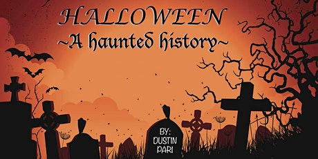 Halloween: A Haunted History tickets