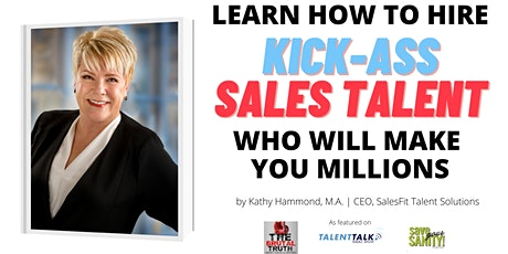 LEARN HOW TO HIRE KICK ASS SECURITY SALES TALENT WHO WILL MAKE YOU MILLIONS tickets