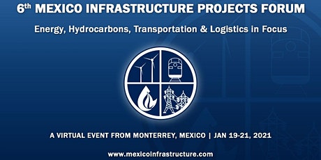 6th Mexico Infrastructure Projects Forum - Energy Leaders - Monterrey tickets