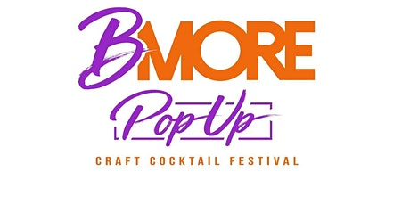 Bmore POP UP Craft Cocktail Festival tickets