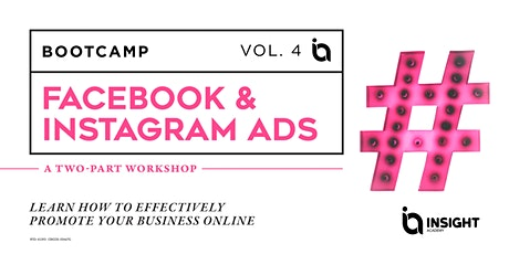 Facebook & Instagram Ads - Bootcamp Vol. 4: Promote your business online. tickets