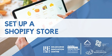 Set up a Shopify Store - Indigo, Wangaratta & Wangaratta Digital Hub tickets