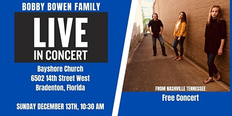 Bobby Bowen Family Concert In Bradenton Florida tickets