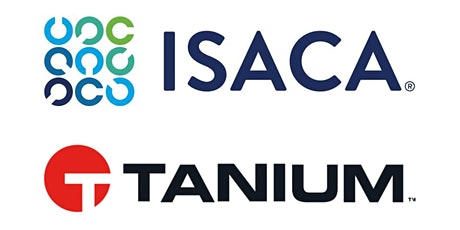 ISACA Vancouver: From Chaos To Clarity To Control Presented by Tanium tickets