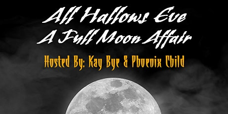 All Hallows Eve - A Full Moon Affair : Hosted By Kay Bye & Phoenix Child tickets