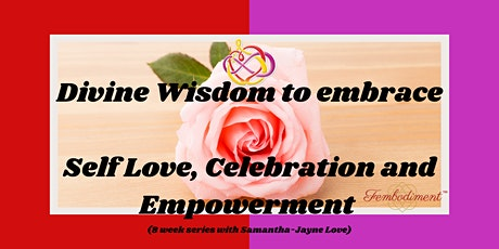 Divine Wisdom to Self Love, Celebration and Empowerment with Samantha-Jayne tickets