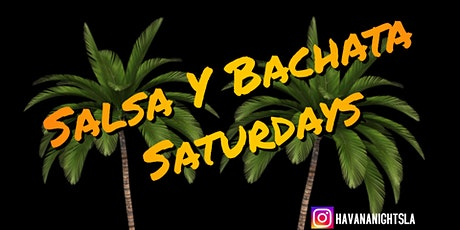Havana Nights LA ~ Salsa Y Bachata Saturday's~ DJ ~Taco's~ Y mas tickets