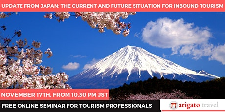 UPDATE FROM JAPAN: The Current and Future Situation For Inbound Tourism tickets