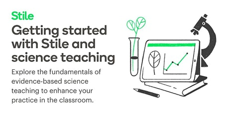 'Getting started with Stile and science teaching' virtual workshop tickets
