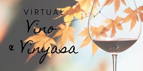 Virtual Vino & Vinyasa: Fall Edition tickets