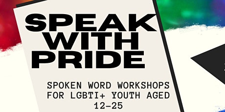 Speak with Pride - Spoken Word Workshops for LGBTIQA+ young people tickets
