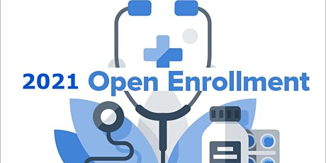 2021 Health Insurance Open Enrollment - What You Need to Know tickets