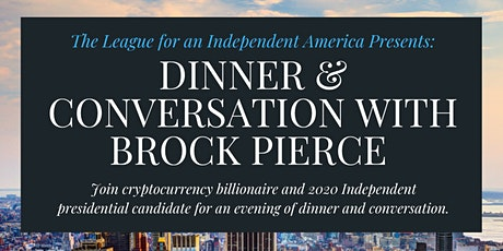 Independent America Presents Dinner & Conversation with Brock Pierce tickets