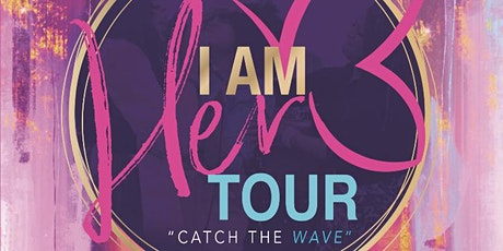 "I AM HER Tour 2020 ""Catch the Wave."" Presented by Dr. Felicia Cunningham tickets"