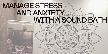 Sound Bath for Managing Stress & Anxiety tickets