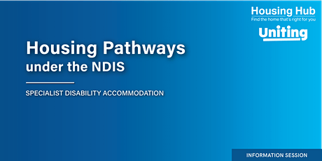 The Housing Hub and Uniting LAC Specialist Disability Accomodation Webinar tickets