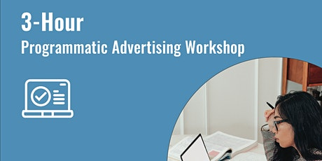 3-Hour Programmatic Advertising Workshop tickets