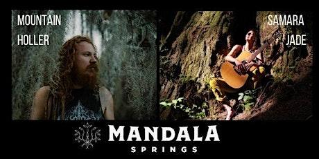 Mandala Springs - Outdoor concert w/ Samara Jade + Mountain Holler tickets