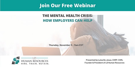 FREE Webinar - The Mental Health Crisis: How Employers Can Help tickets