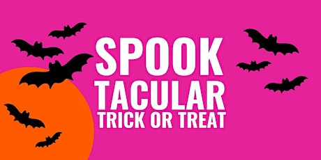 Spooktacular Trick Or Treat tickets
