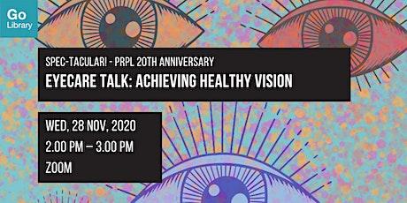 Spec-tacular! Eyecare Talk: Achieving Healthy Vision | PRPL Anniversary tickets