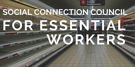 Social Connection Council for Essential Workers tickets