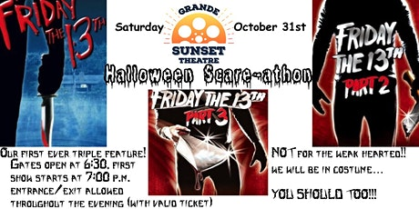 Halloween Friday the 13th  Scare-athon  -Sat. Oct. 31 Grande Sunset Theatre tickets
