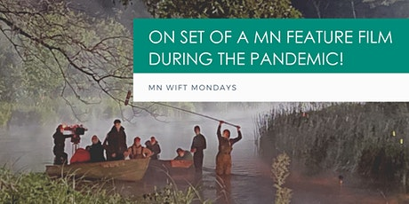 MN WIFT MONDAYS: On Set of a MN Feature Film During the Pandemic! tickets