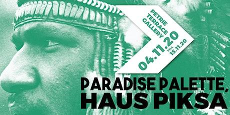 Paradise Palette, Haus Piksa tickets