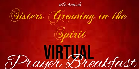 16th Annual Prayer Breakfast - Sisters Growing In The Spirit tickets