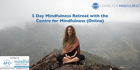 5 Day Mindfulness Retreat with the Centre for Mindfulness (Online) tickets