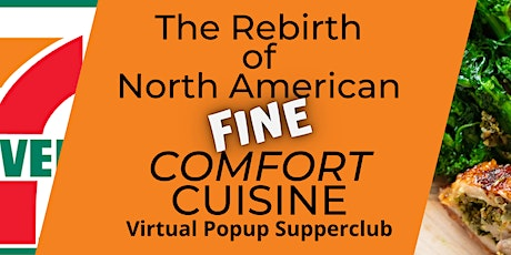 Rebirth Of North American Comfort Cuisine - Virtual Popup Supperclub tickets