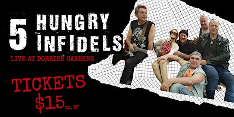5 Hungry Infidels - Live at Dorrien Gardens! tickets