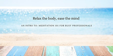 Intro to Meditation 101 for Busy Professionals tickets