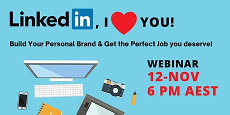 LinkedIn, I Love You. Build Your Personal Brand & Get the Perfect Job. tickets