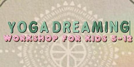 Yoga Dreaming : Yoga & dream catcher workshop for kids & their caregiver tickets
