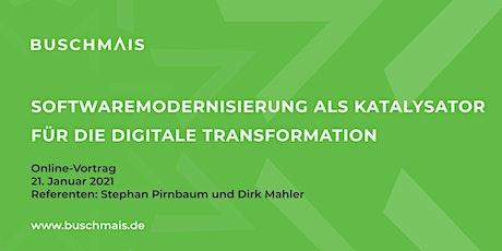Softwaremodernisierung als Katalysator für die Digitale Transformation Tickets