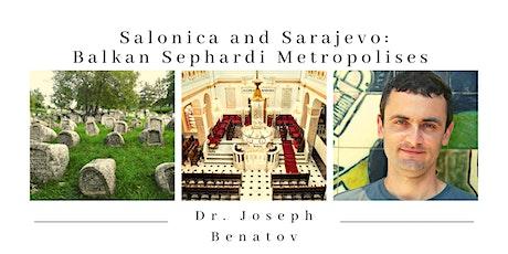 Salonica and Sarajevo: Balkan Sephardi Metropolises tickets