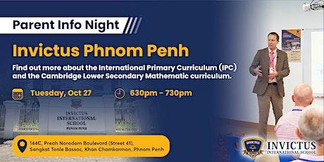 Invictus International School Phnom Penh - Parent Info Night tickets