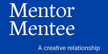 Mentor Mentee: A creative relationship tickets