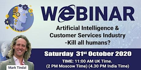 Artificial Intelligence & Customer Services industry -Kill all humans? tickets