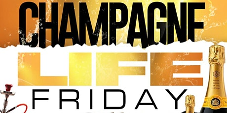 Champagne Life Fridays tickets